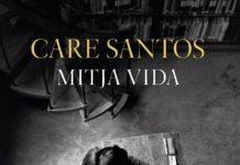 'Mitja vida' de Care Santos
