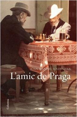 'L'amic de Praga' de Joan Manuel Soldevilla