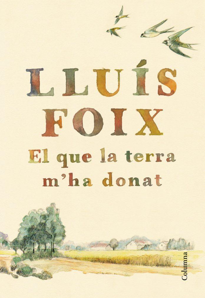 'El que la terra m'ha donat' Lluís Foix