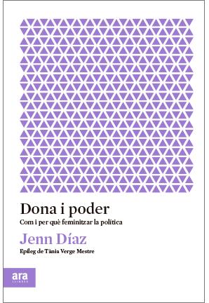 """El Casal de les Dones presenta online del llibre """"Dona i poder"""", de Jenn Díaz"""
