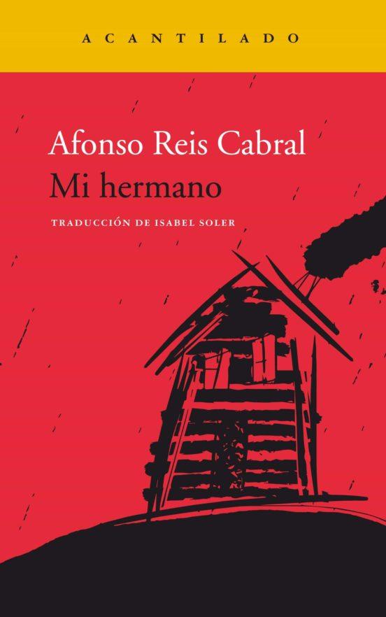 Mi hermano, Alfonso Reis Cabral. Editorial Acantilado 2021